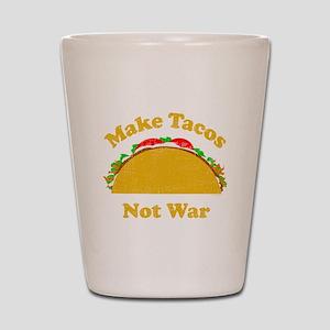 Make Tacos Not War Shot Glass
