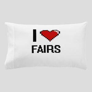 I love Fairs Pillow Case