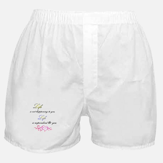 Life is responding to you Boxer Shorts