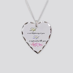 Life Is Responding To You Necklace Heart Charm