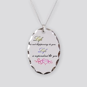Life Is Responding To You Necklace Oval Charm