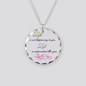 Life Is Responding To You Necklace Circle Charm