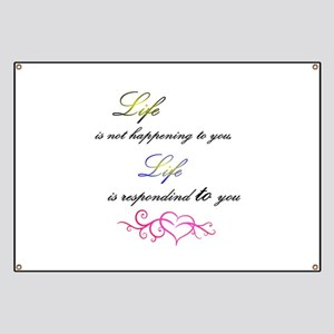 Life is responding to you Banner