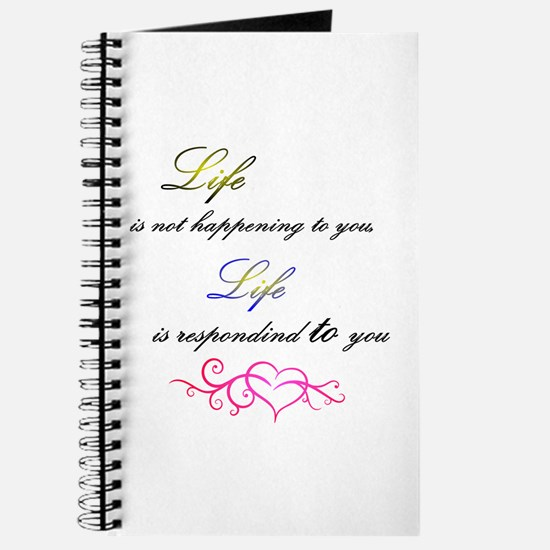 Life Is Responding To You Journal
