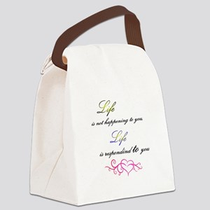 Life is responding to you Canvas Lunch Bag