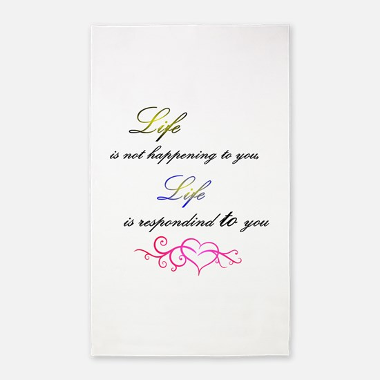 Life is responding to you Area Rug
