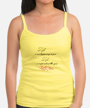 Life is responding to you Tank Top