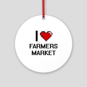 I love Farmers Market Ornament (Round)