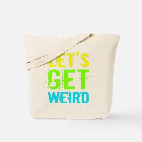 Get Weird Tote Bag