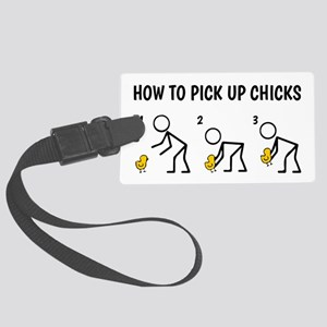 How To Pick Up Chicks Large Luggage Tag