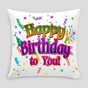 Happy Birthday To You Everyday Pillow