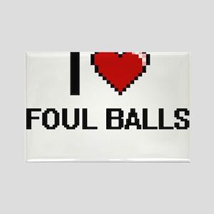 I love Foul Balls Magnets