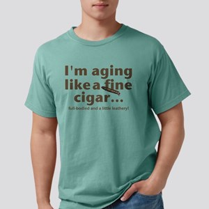 Aging Like Fine Cigars Mens Comfort Colors Shirt