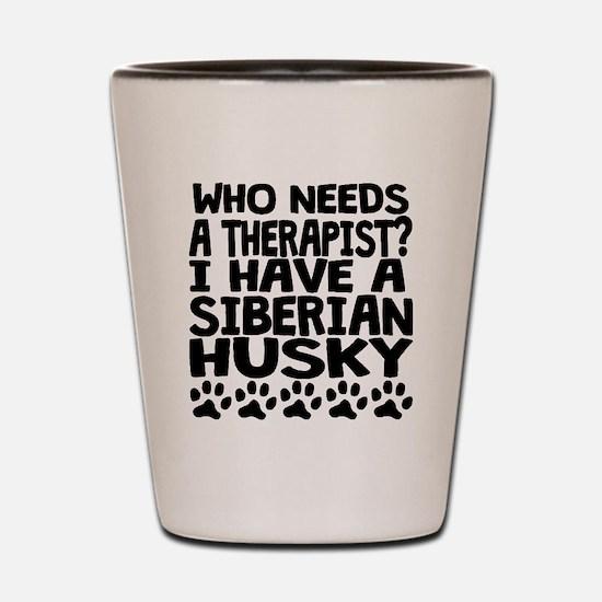 I Have A Siberian Husky Shot Glass