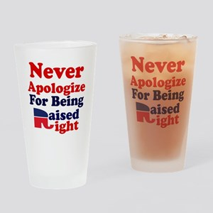NEVER APOLOGIZE FOR BEING RAISED RI Drinking Glass