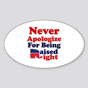 NEVER APOLOGIZE FOR BEING RAISED RI Sticker (Oval)