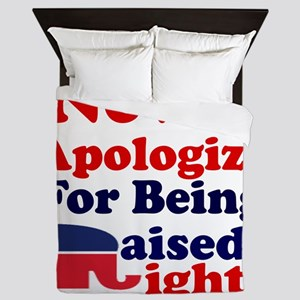 NEVER APOLOGIZE FOR BEING RAISED RIGHT Queen Duvet