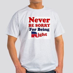 REPUBLICAN - NEVER BE SORRY FOR BEIN Light T-Shirt