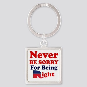 REPUBLICAN - NEVER BE SORRY FOR BE Square Keychain