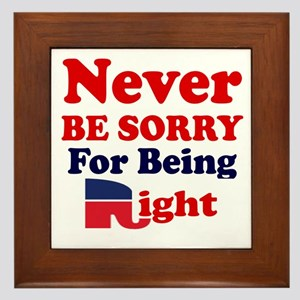 REPUBLICAN - NEVER BE SORRY FOR BEING  Framed Tile