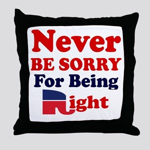 REPUBLICAN - NEVER BE SORRY FOR BEING Throw Pillow