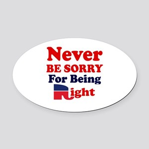 REPUBLICAN - NEVER BE SORRY FOR BE Oval Car Magnet