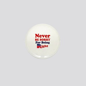 REPUBLICAN - NEVER BE SORRY FOR BEING  Mini Button