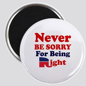 REPUBLICAN - NEVER BE SORRY FOR BEING RIGHT Magnet