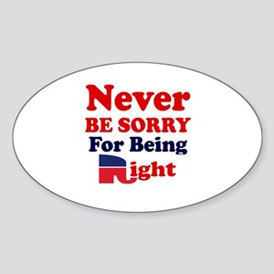 REPUBLICAN - NEVER BE SORRY FOR BEI Sticker (Oval)