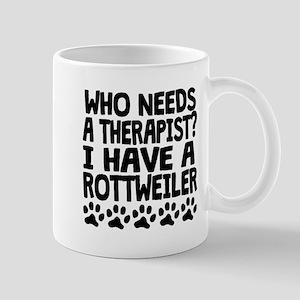 I Have A Rottweiler Mugs