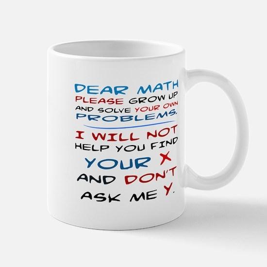 DEAR MATH, SOLVE YOUR OWN PROBLEMS Mug