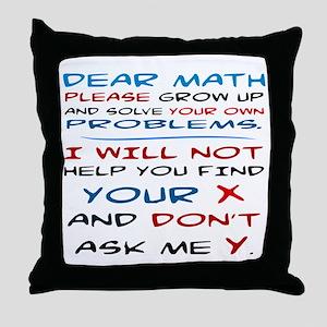 DEAR MATH, SOLVE YOUR OWN PROBLEMS Throw Pillow