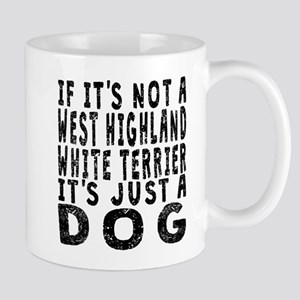 If Its Not A West Highland White Terrier Mugs