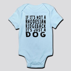 If Its Not A Rhodesian Ridgeback Body Suit