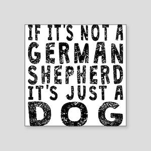 If Its Not A German Shepherd Sticker