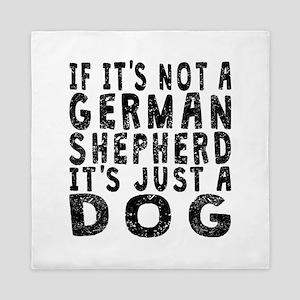 If Its Not A German Shepherd Queen Duvet