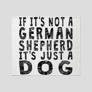 If Its Not A German Shepherd Throw Blanket
