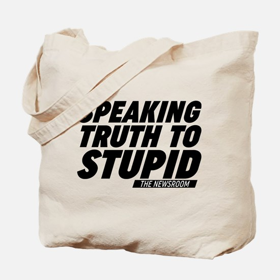 Speaking Truth To Stupid The Newsroom Tote Bag
