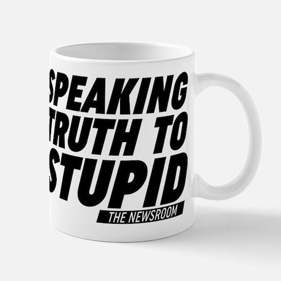 Speaking Truth To Stupid The Newsroom Mugs