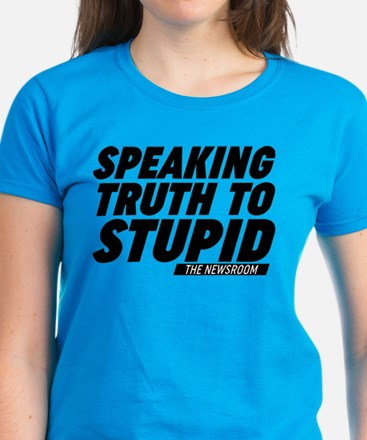 Speaking Truth To Stupid The Newsroom T-Shirt
