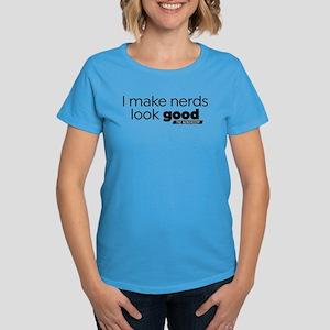Sloan I Make Nerds Look Good T-Shirt