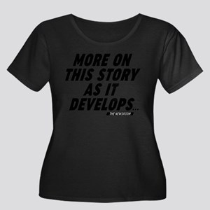 The Newsroom More On This Story Plus Size T-Shirt