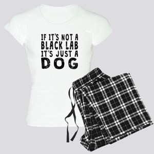 If Its Not A Black Lab Pajamas