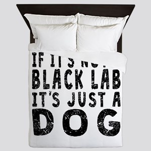 If Its Not A Black Lab Queen Duvet