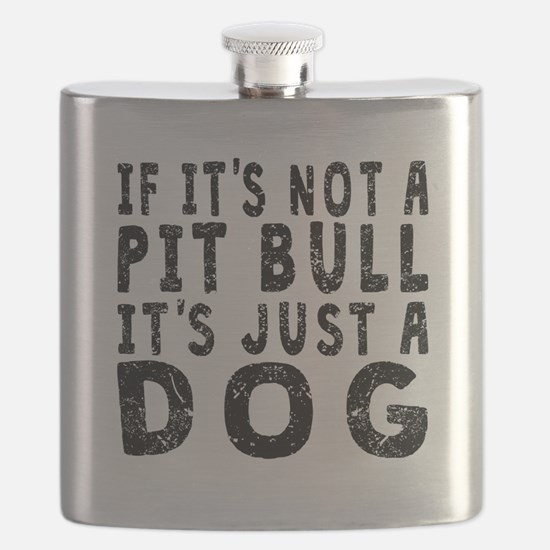 If Its Not A Pit Bull Flask