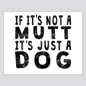If Its Not A Mutt Posters