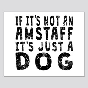If Its Not An AmStaff Posters