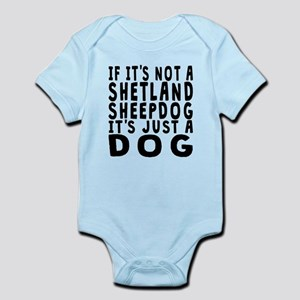 If Its Not A Shetland Sheepdog Body Suit