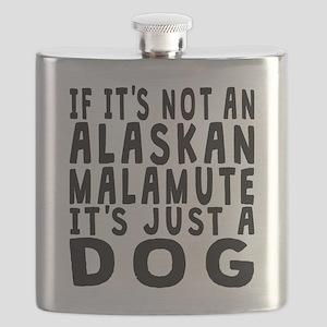 If Its Not An Alaskan Malamute Flask