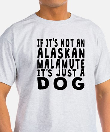 If Its Not An Alaskan Malamute T-Shirt